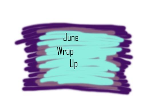 JuneWrapUp
